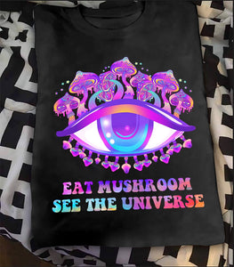 Eat Mushrooms See The Universe Classic T-Shirt