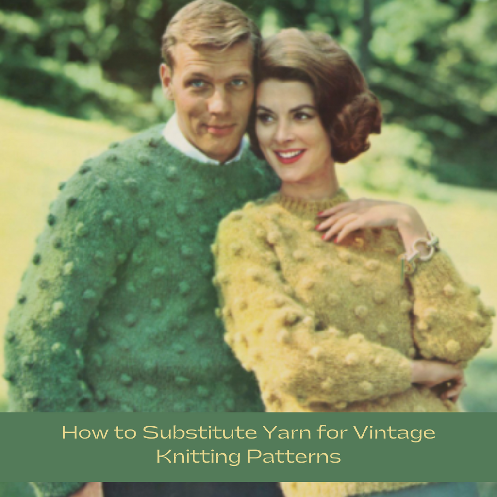 How to Substitute Yarn for Vintage Knitting Patterns