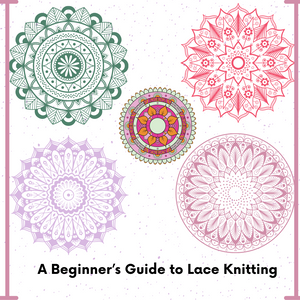 A Beginner's Guide to Lace Knitting