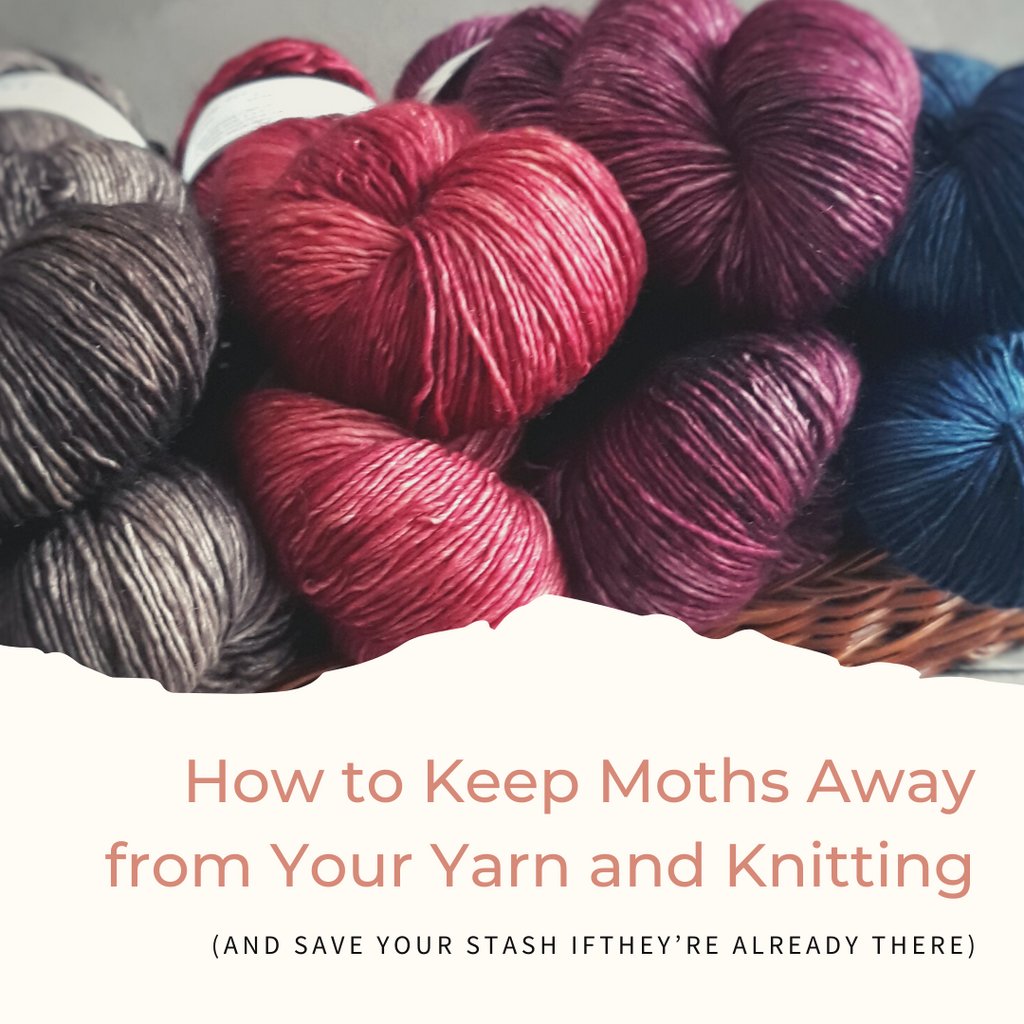 How to Keep Moths Away from Your Yarn and Knitting (and Save Your Stash If They're Already There)
