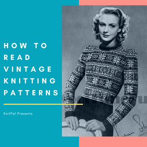 How To Read Vintage Knitting Patterns