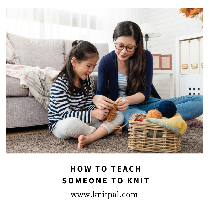 How to Teach Someone to Knit