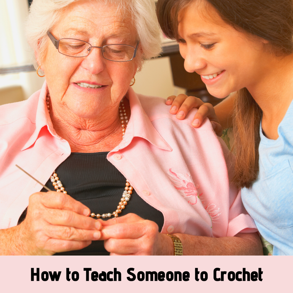 How to Teach Someone to Crochet