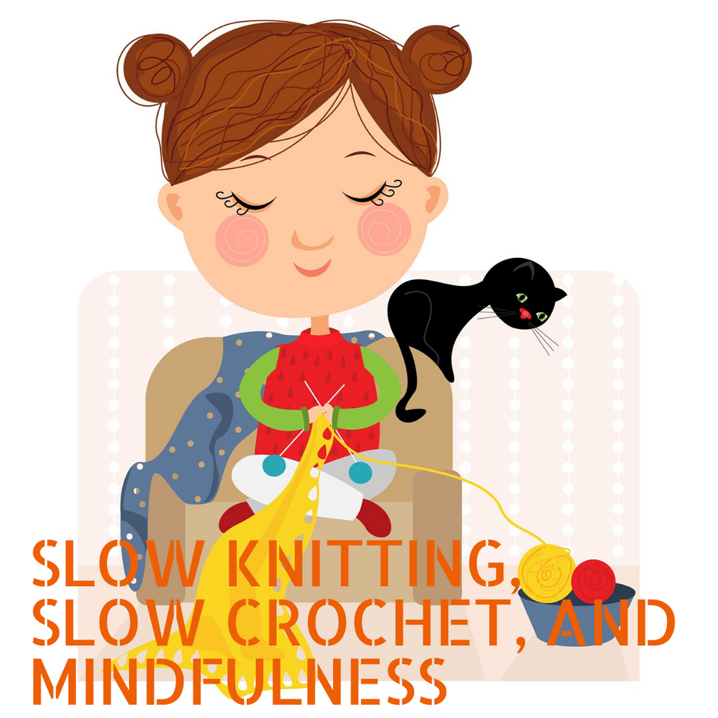 Slow Knitting, Slow Crochet, and Mindfulness