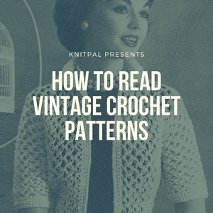 How To Read Vintage Crochet Patterns