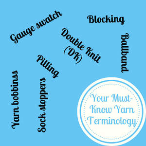 Your Must-Know Yarn Terminology
