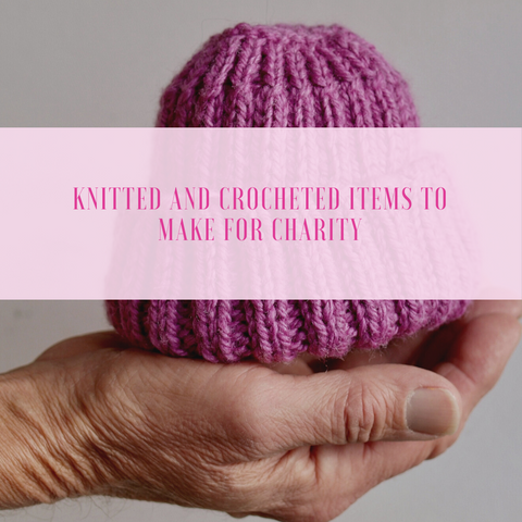Knitted and Crocheted Items to Make for Charity