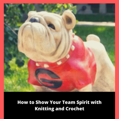 How to Show Your Team Spirit with Knitting and Crochet
