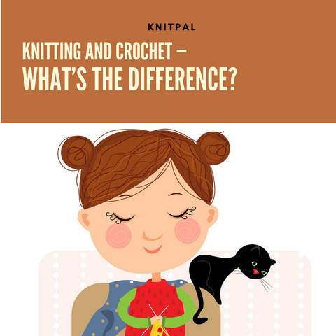 Knitting and Crochet — What's the Difference?