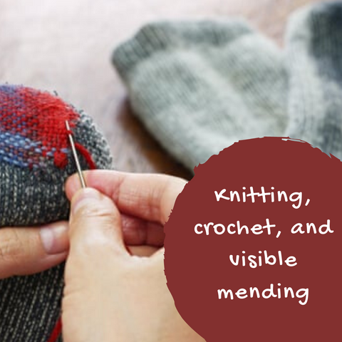Knitting, crochet, and visible mending