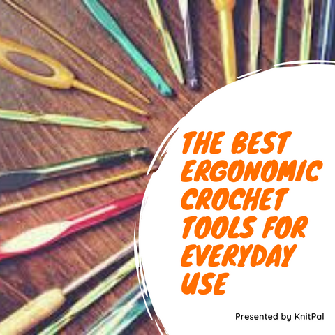 The Best Ergonomic Crochet Tools for Everyday Use