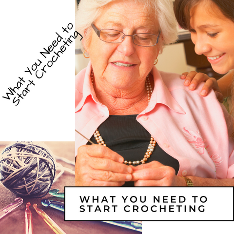 What You Need to Start Crocheting