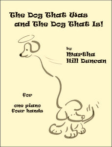 THE DOG THAT WAS AND THE DOG THAT IS - Piano Duet