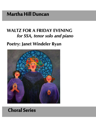 WALTZ FOR A FRIDAY EVENING FOR SSA, TENOR SOLO AND PIANO