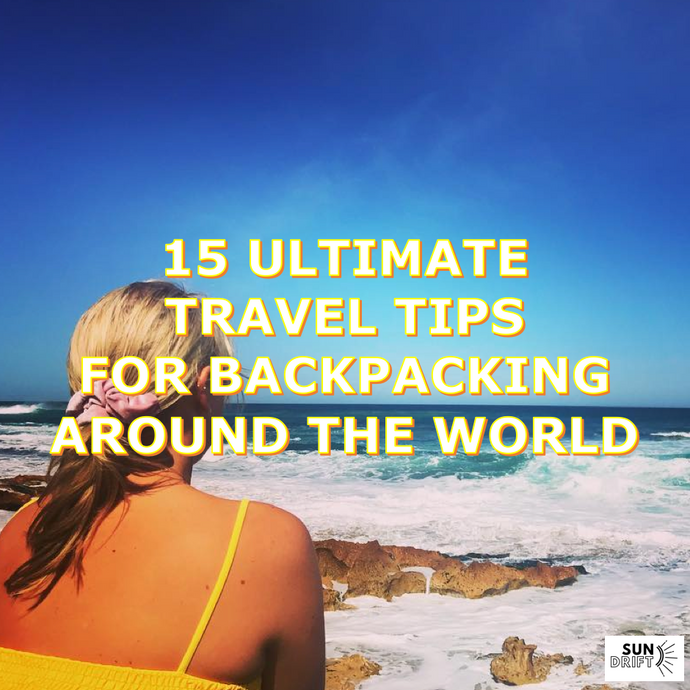 15 Travel Tips for Backpacking the World
