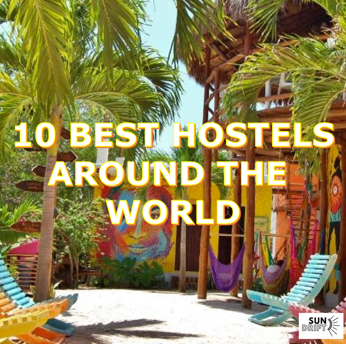 10 Best Hostels Around the World