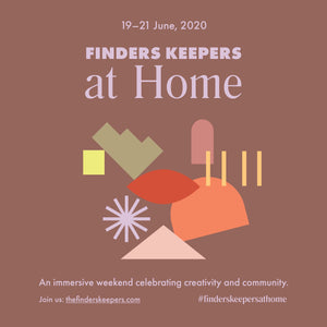Finders Keepers at Home Graphic 19-21st June