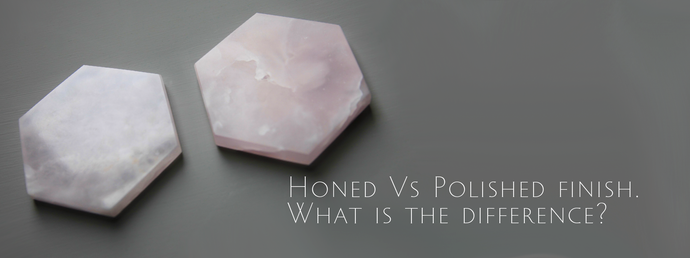 Honed Vs Polished finish - What is the difference?