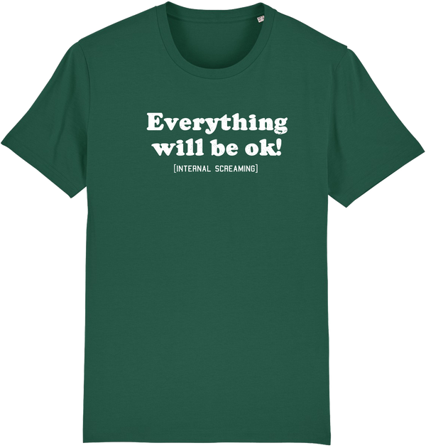 Mens Everything will be ok (internal Screaming) T-shirt