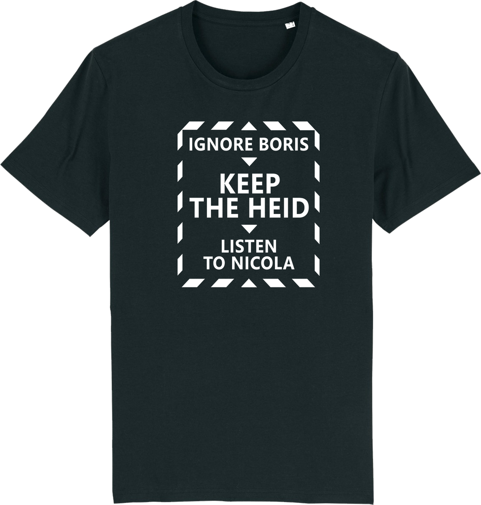 Ignore Boris > KEEP THE HEID > Listen To Nicola Organic T-shirt