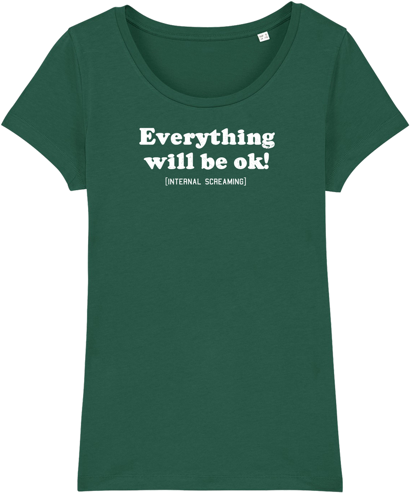 Womens Everything will be ok (internal screaming) T-shirt