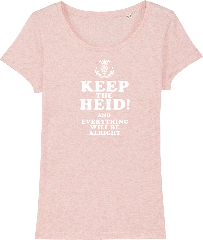 Keep The Heid & Everything Will Be Alright Organic T-shirt