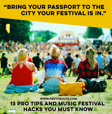 13 Pro Tips and Music Festival Hacks You MUST Know (Part I)