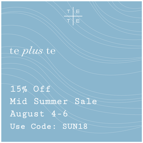 te plus te Mid Summer Sale