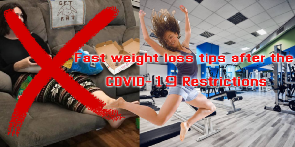 Fast weight loss tips after the COVID-19 Restrictions