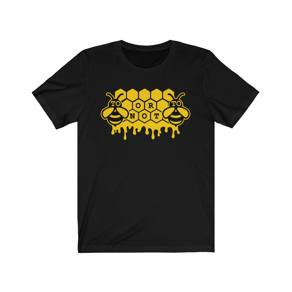 To Be or Not to Be Bee T-Shirt