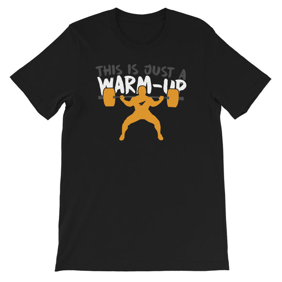 Just A Warm Up Shirt - Unisex T-Shirt - Ryze