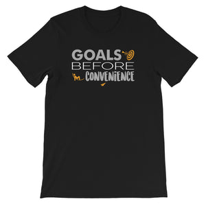 Goals Over Convenience - Unisex T-Shirt - Ryze