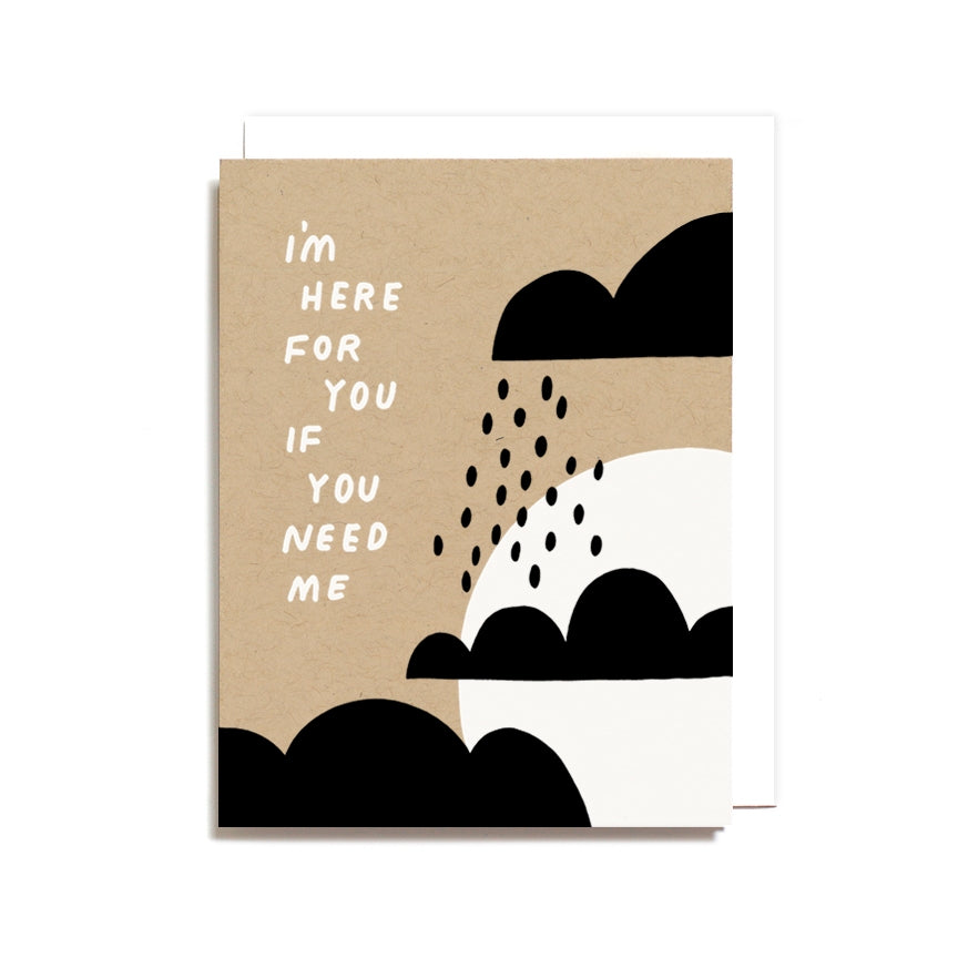 I'm Here for You if You Need Me Card on Recycled Paper