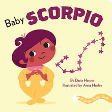 Load image into Gallery viewer, Baby Scorpio: Little Zodiac Board Book - Baby Shower Gift