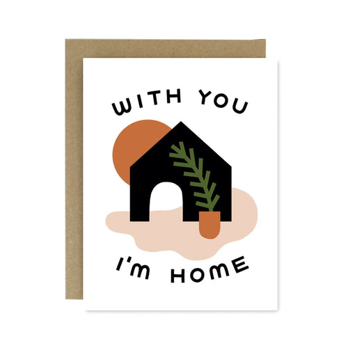 With You I'm Home Card on Recycled Paper