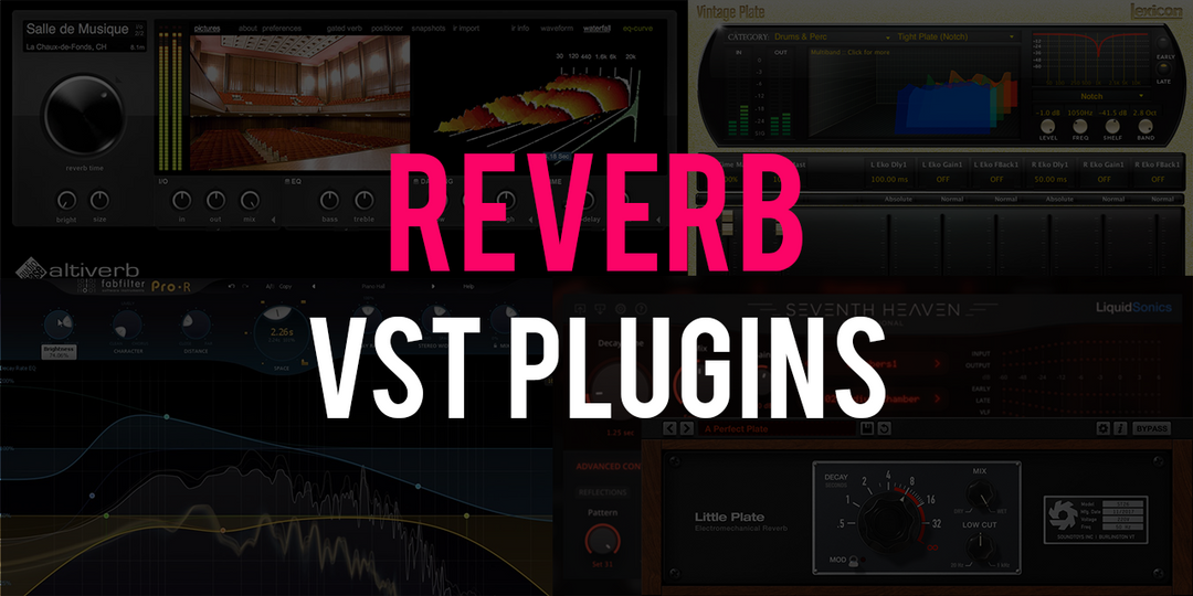 The Best Reverb Plugins for Music Production & Recording