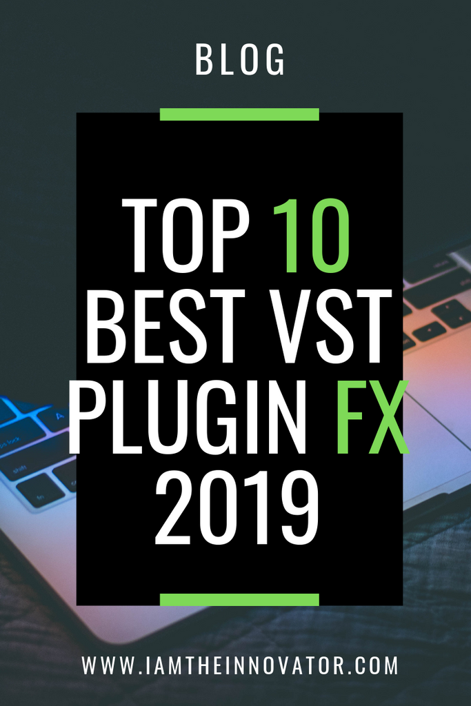 Top 10 Best VST Plugin Effects For Beatmakers and Producers 2019