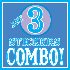 ANY 3 STICKERS Discount COMBO!