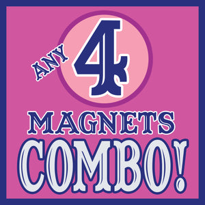 ANY 4 Magnets Discount COMBO!