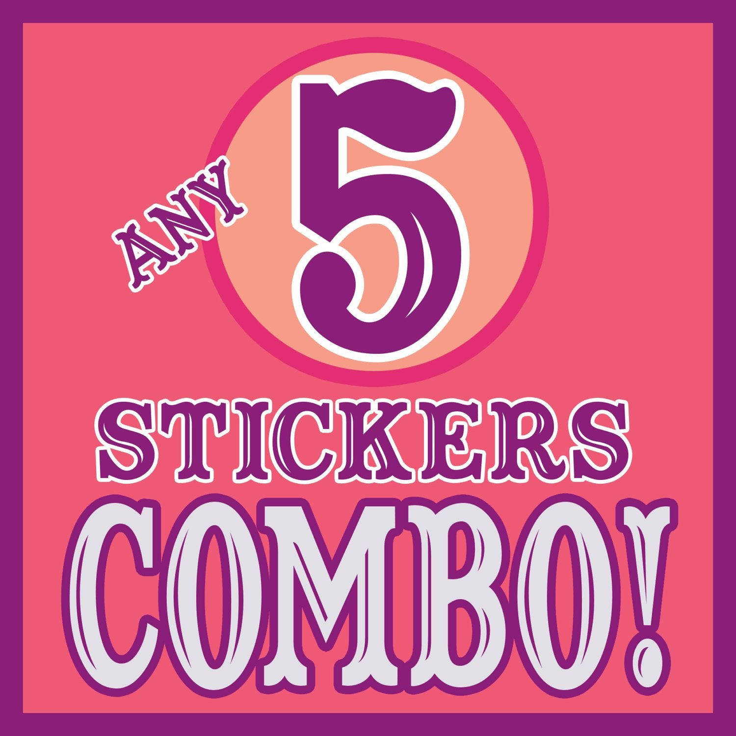 ANY 5 STICKERS Discount COMBO!