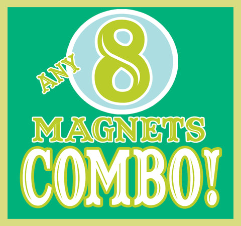 ANY 8 Magnets Discount COMBO!