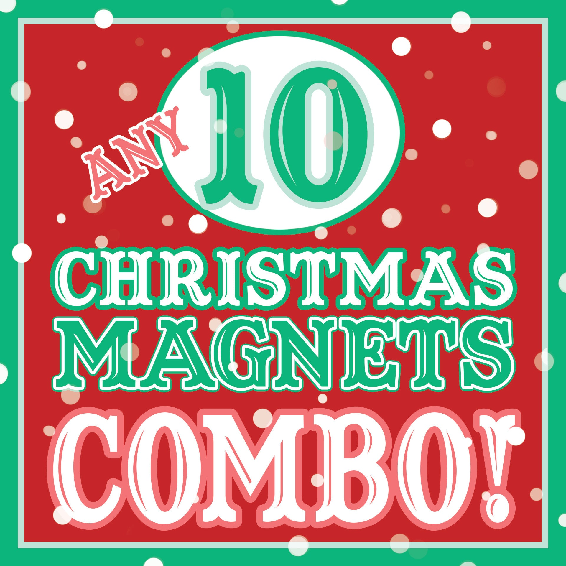 ANY 10 Christmas Magnets Discount COMBO!