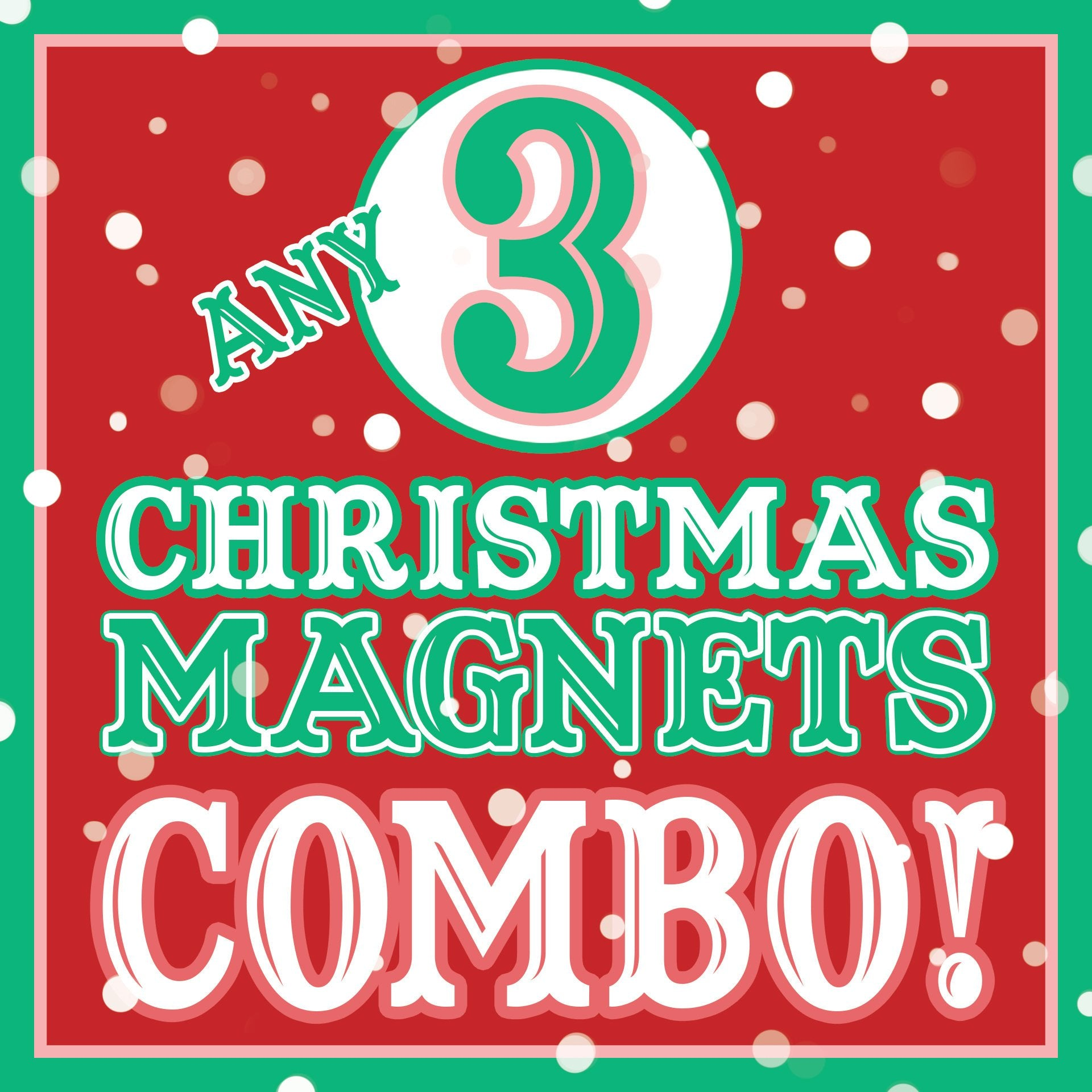 ANY 3 Christmas Magnets Discount COMBO!