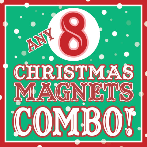 ANY 8 XMAS Magnets Discount COMBO!