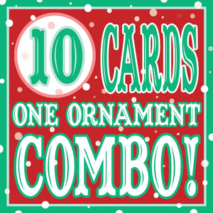 10 Cards/1 Xmas Ornament DISCOUNT COMBO!