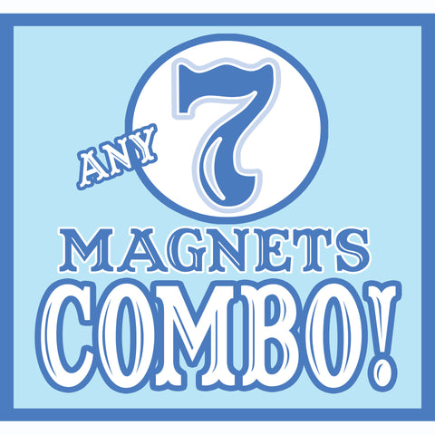 ANY 7 Magnets Discount COMBO!