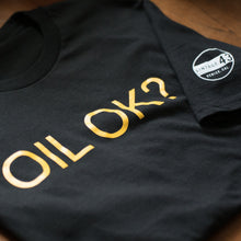 Load image into Gallery viewer, Vintage 43 'OIL OK?' T-Shirt