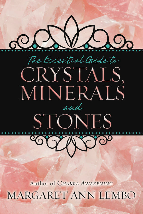 The Essential Guide to Crystals, Mineral and Stone
