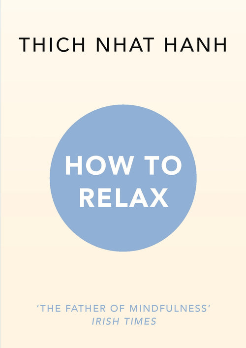 How to Relax Thich Nhat Hanh