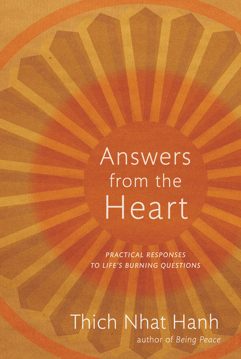 Answers from the Heart - Practical Questions to Life's Burning Questions